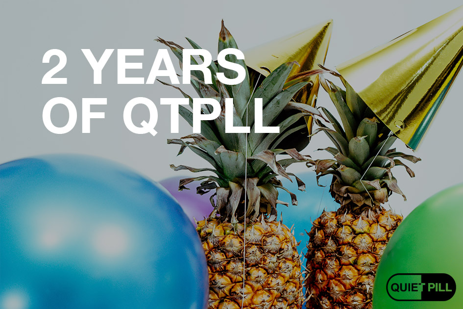 Quiet Pill 2 years old